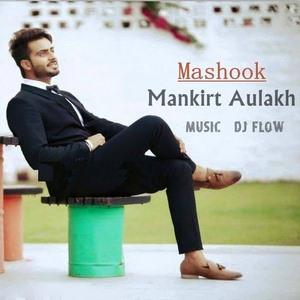 Mankirt-Aulakh-mashook-song