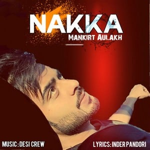 Mankirt-Aulakh-nakka-song