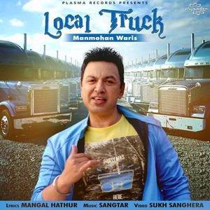 Manmohan-Waris-local-truck