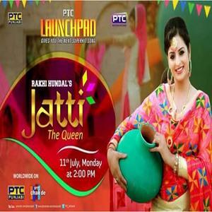 Rakhi Hundal Jatti The Queen