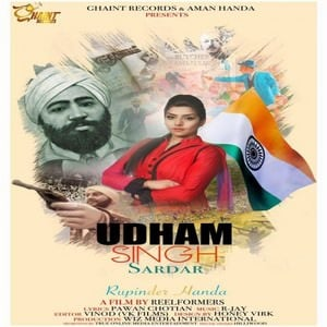 Udham Singh Sardar Lyrics in voice of Rupinder Handa tribute song 'Martyr Udham Singh,' written by Pawan Chotian & composed by R-jay.