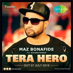 Tera Hero Maz Bonafide