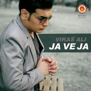 Vikas Ali singer ja ve ja song