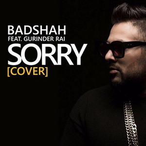 sorry cover Badshah & Gurinder Rai