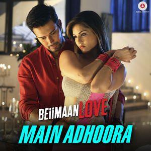 Beiimaan Love (2016) Songs-main-adhoora