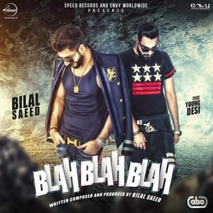 Blah Blah Blah song- Bilal Saeed