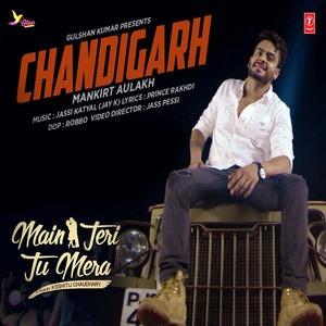 Chandigarh - Mankirt Aulakh - Main teri tu mera