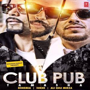 Club Pub song- Ali kuli Mirza -bohemia - Sukhe