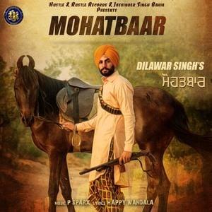 Dilawar Singh mohatbaar