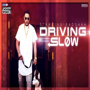 Driving Slow Badshah djpunjab lyrics