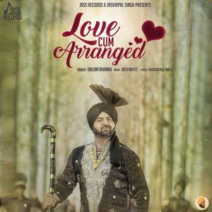 Love Cum Arranged-dalbir-bhangu-song