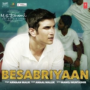M.S. Dhoni - The Untold Story-besbariyan-song