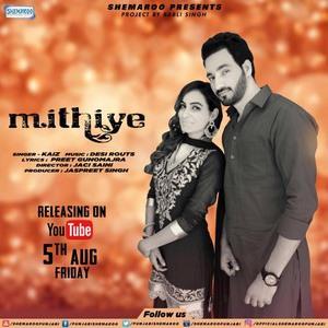 Mithiye - Kaiz Lucky Shah