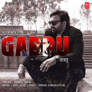 Nirmal Sidhu-gabru-song