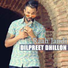 Raah Jandi Lyrics – Dilpreet Dhillon