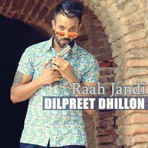 Raah Jandi -dilpreet-dhillon-song-djpunjab