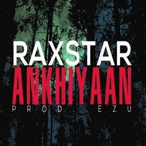 Raxstar - Ankhiyaan
