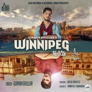 Winnipeg-song-lyrics-gurnam-bhullar-djpunjab