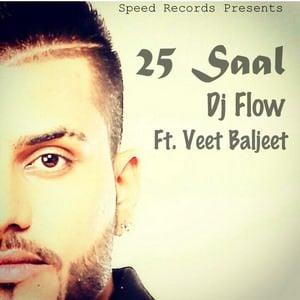 25 Saal Ft Veet Baljeet