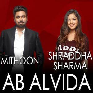 Ab Alvida By Mithoon & Shraddha Sharma