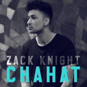 chahat-lyrics-single-zack-knight