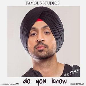 do-you-know-lyrics-single-diljit-dosanjh