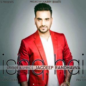 ishq-hai-lyrics-jagdeep-randhawa