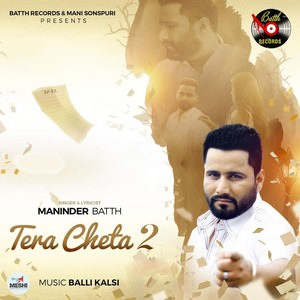 maninder-batth-tera-cheta-2-songs