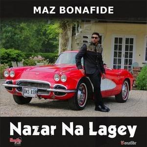 Maz Bonafide-nazar-na-lage-song-djpunjab