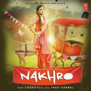 nakhro-lyrics-anmol-gagan-maan-tigerstyle