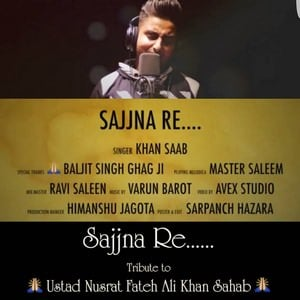 Sajna re song Khan saab