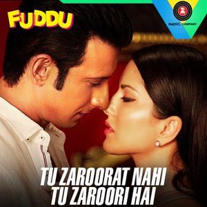 tu-zaroorat-nahi-tu-zaroori-hai-lyrics-fuddu