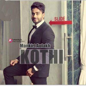 kothi-lyrics-mankirt-aulakh