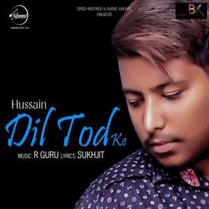 dil-tod-ke-hussain-lyrics