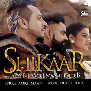 jazzy-b-shikaar-with-preet-hundal-single