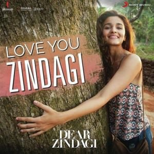 love-you-zindagi-dear-zindagi-film-lyrics-mint