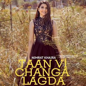 taan-vi-changa-lagda-lyrics-nimrat-khaira