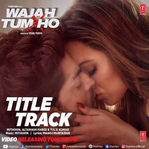 wajah-tum-ho-title-song-lyrics