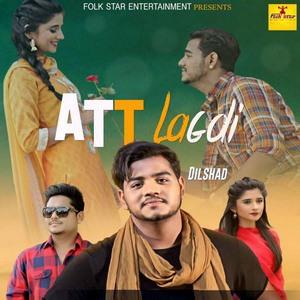 att-lagdi-aa-lyrics-dilshad-ft-kamal-khan