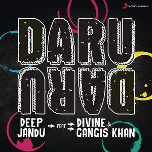 daru-daru-lyrics-deep-jandu-ft-divine-gangis-khan