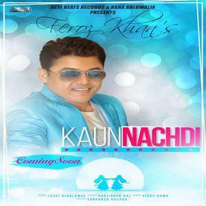 kaun-nachdi-feroz-khan