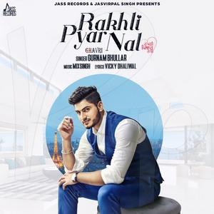 rakhli-pyar-nal-lyrics-gurnam-bhullar