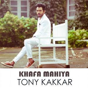 tony-kakkar-khafa-mahiya-hindi-single