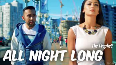 The PropheC – All Night Long