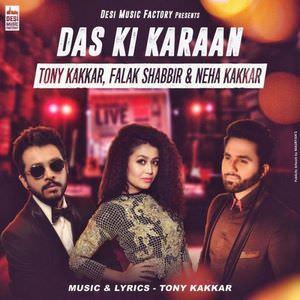 das-ki-karaan-lyrics-falak-shabbir-tony-neha-kakkar