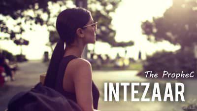 The PropheC – Intezaar