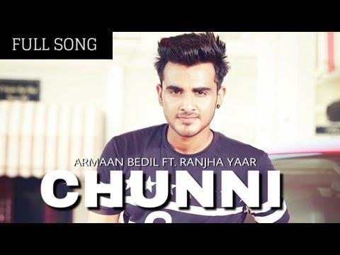 Chunni (Full Song) Armaan Bedil