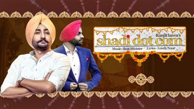 Ranjit Bawa Shadi Dot Com song lyrics Beat Minister Latest Punjabi Song 2017