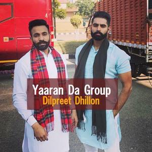 Yaaran Da Group Lyrics: Dilpreet Dhillon 1