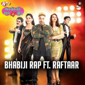 &TV Presents - Bhabi ji Rap Song Raftaar Anmol Malik | Bhabi Ji Ghar Par Hai